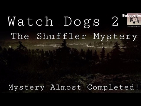 Watch Dogs 2-The Shuffler Mystery (Scary)