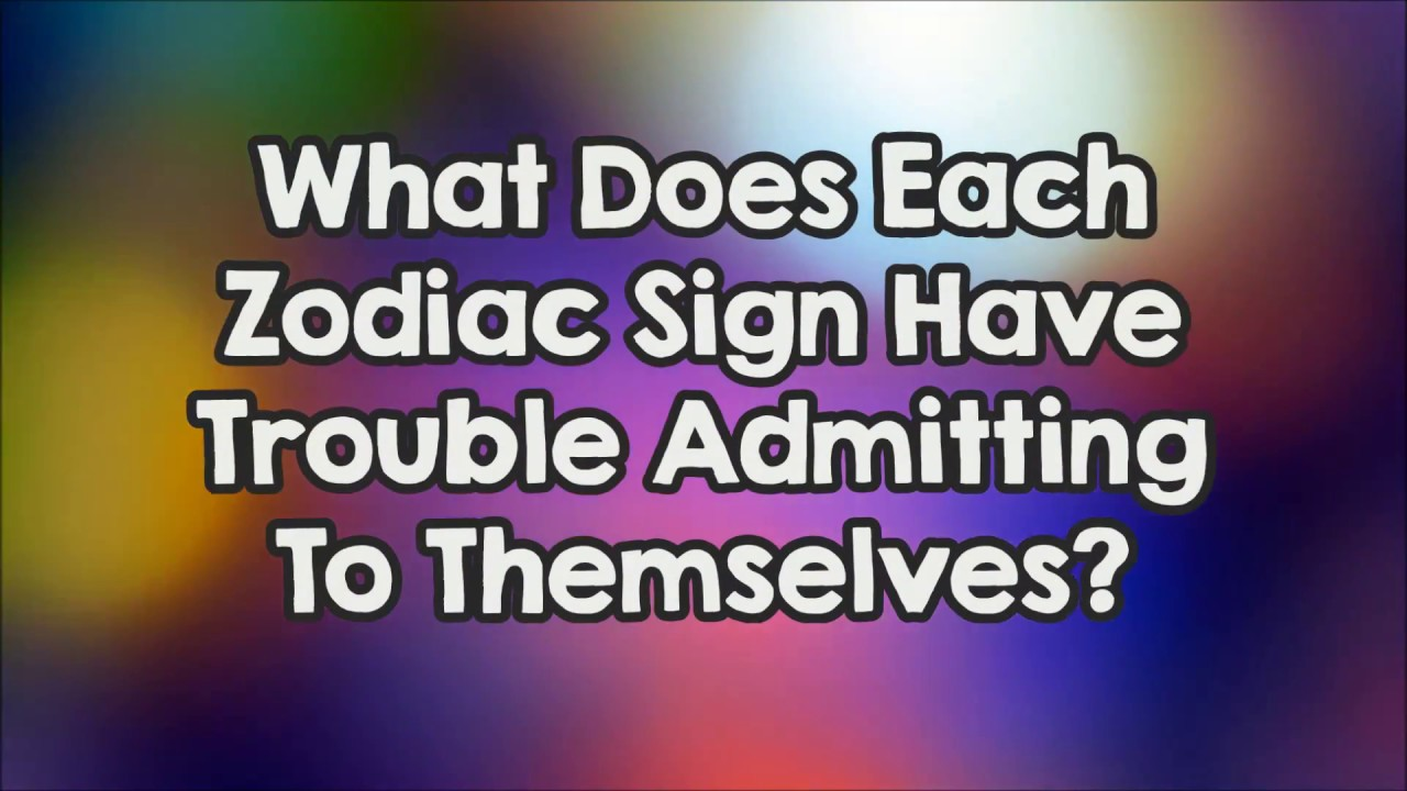Funny Leo Zodiac Memes : What does each zodiac sign have trouble admitting to themselves