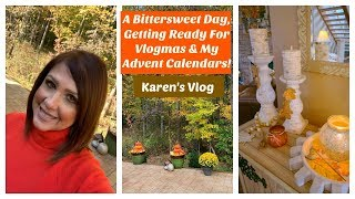 Karen's Vlog:  A Bittersweet Day, Getting Ready For Vlogmas & My Advent Calendars | 2019
