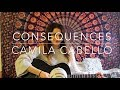 Consequences - Camila Cabello Cover