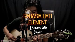 RAHASIA HATI - ELEMENT COVER BY DIMAST WB