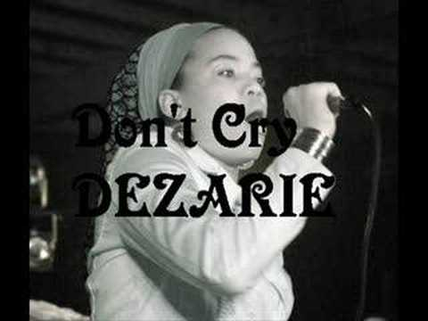 Don't Cry - Dezarie