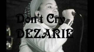 Watch Dezarie Dont Cry video