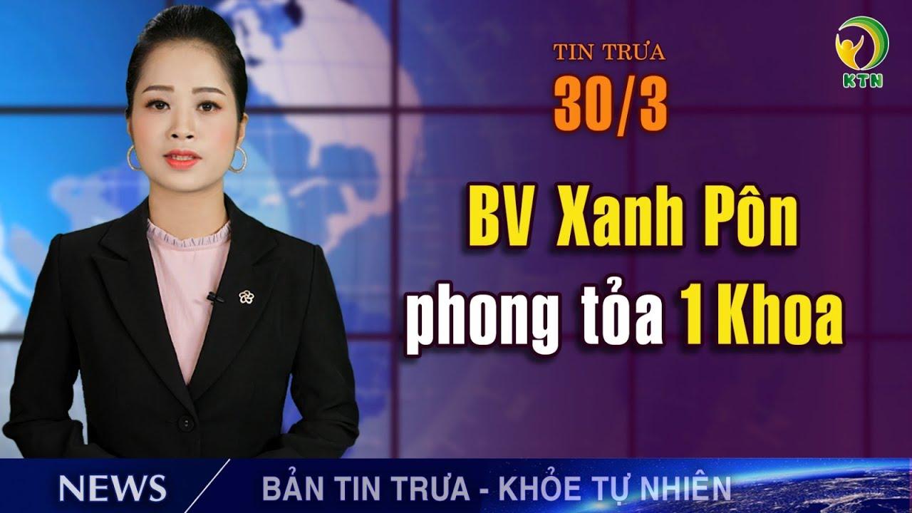 Điểm tin Viêm phổi Vũ Hán trưa 30/03: Khối G7 thiệt hại nặng; VN lập phương án cách ly TP lớn
