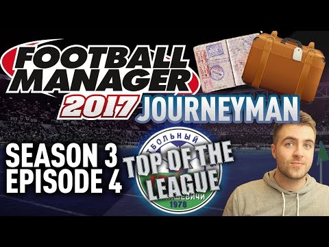 JOURNEYMAN FM SAVE! | TOP OF THE LEAGUE!! - EPISODE 4 - S3 | FOOTBALL MANAGER 17 - FM17 SAVE!