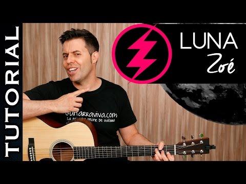 Cómo tocar LUNA de Zoé en guitarra tutorial completo PERFECTO para guitarra