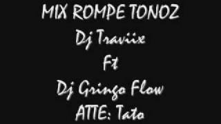 Mix Rompe Tonoz Dj Traviix Ft Dj Gringo Flow