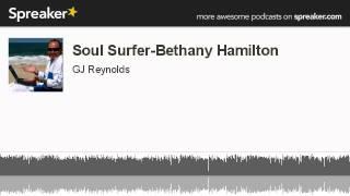 Soul Surfer-Bethany Hamilton (made with Spreaker)