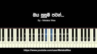 oya susum pawan Chords / instrumental tutorial / Cover / KeyBoard / Karoke