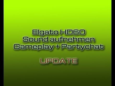 Elgato HD60 - Sound aufnehmen (+Partychat) von der PS4 #Update