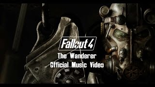 Fallout 4 - The Wanderer (Official Music Video) HD