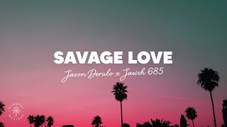 Jason Derulo -  Savage Love (Lyrics) ft. Jawsh 685