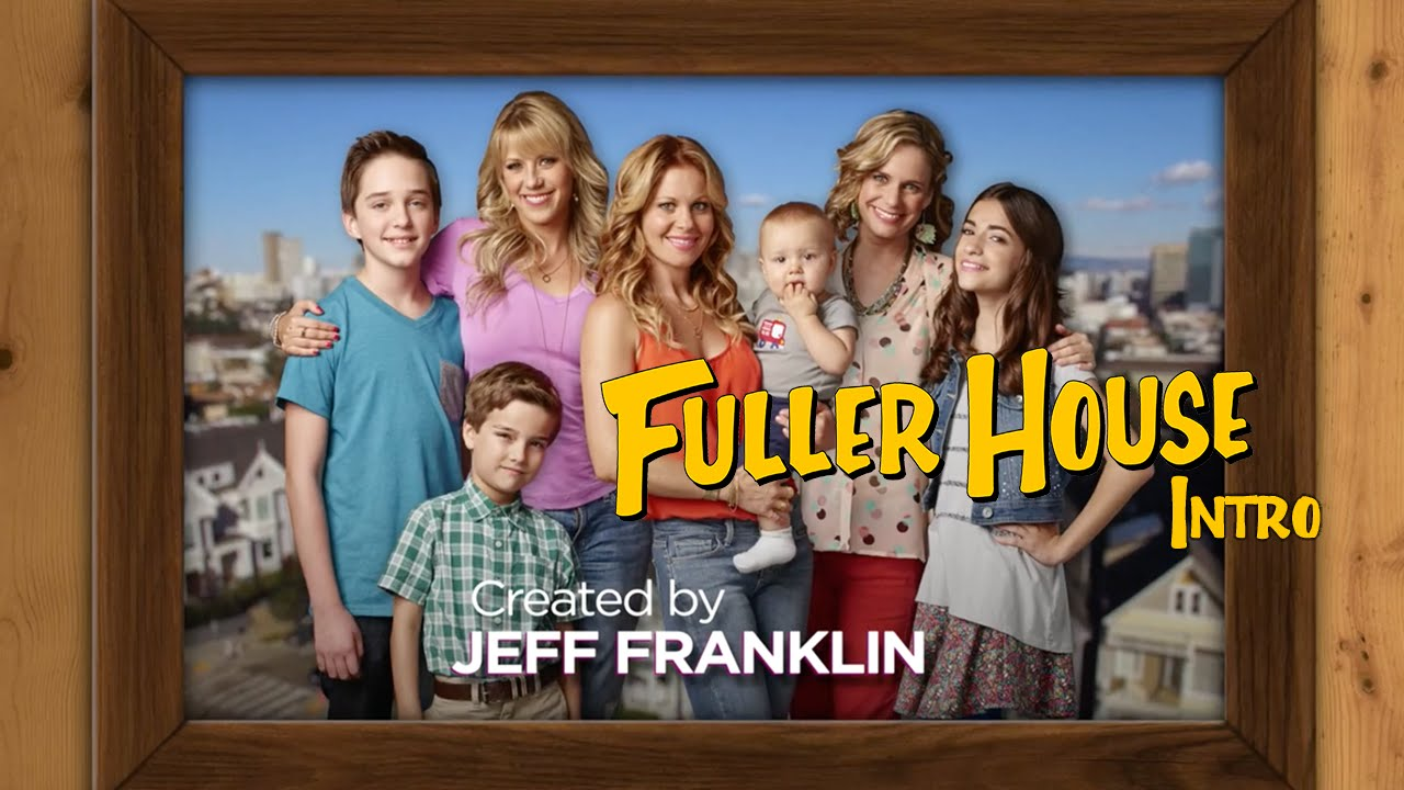 Fuller house season one intro netflix original series tv - House of tv show ...