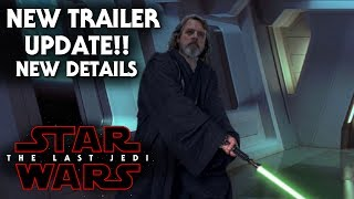 Star Wars The Last Jedi Trailer Update! New Details Revealed