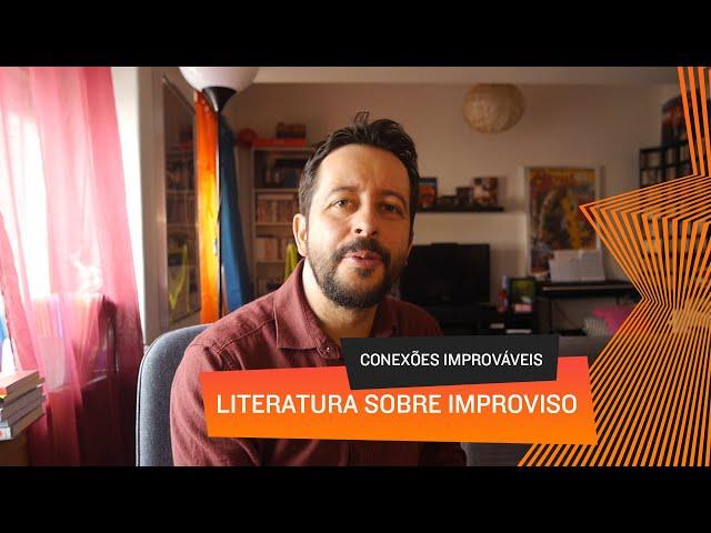 Conexões Improváveis - Literatura sobre Improviso