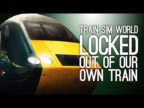 Train Sim World Gameplay: Let's Play Train Sim World on Xbox One - LOCKED OUT OF THE TRAIN