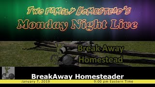 January 7, 2019 - LIVE with BreakAway Homesteader