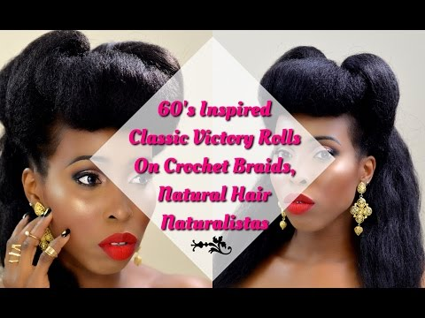 Hair Tutorial - 60's Classic Victory Rolls on Crochet Braids, Natural Hair, Naturalistas