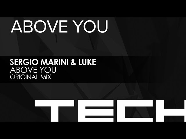 Sergio Marini & Luke - Above You (Original Mix)