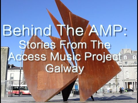 Behind The AMP: Stories from the Access Music Project Galway