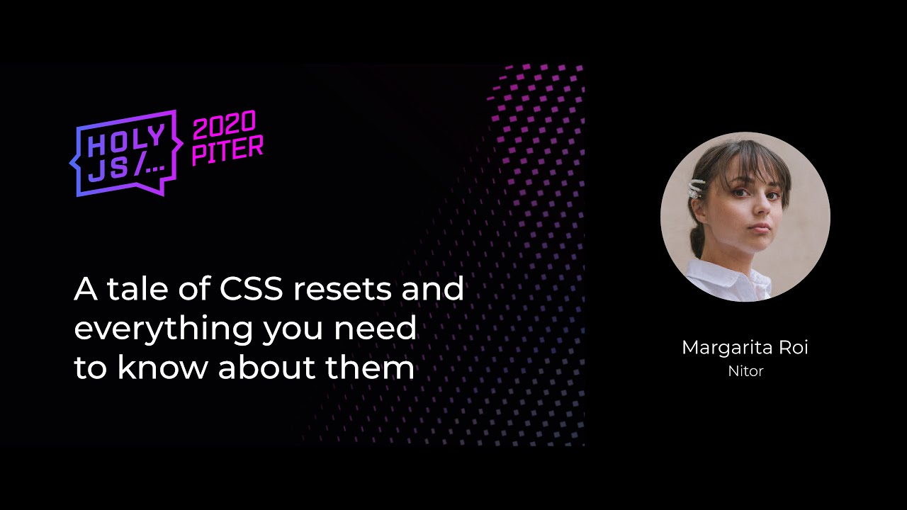 Margarita Roi — A tale of CSS resets and everything you need to know about them
