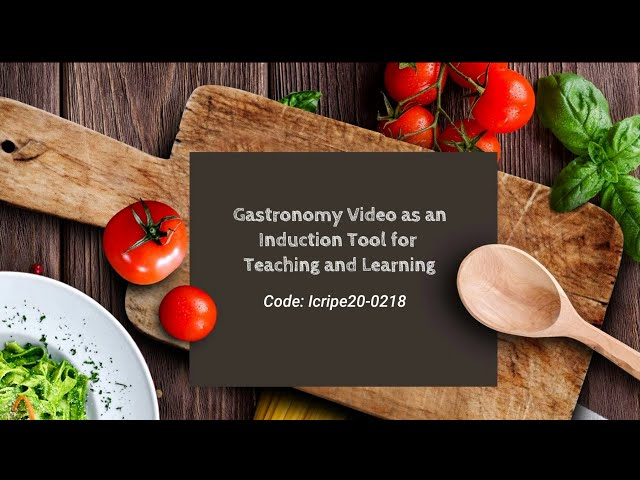 Gastronomy Video for Teaching and Learning