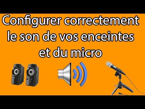 Configurer correctement le son des enceintes et du micro