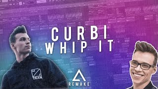 [REMAKE] Curbi - Whip It [FL Studio FREE FLP]