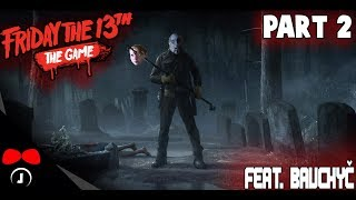 Friday the 13th Game feat. BauChyC