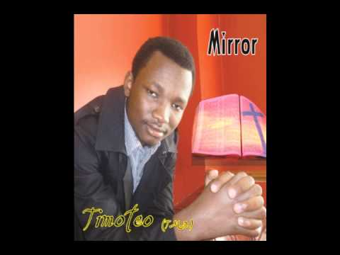 Timoteo-Mirror tanzania Congo English Music gospel 2012