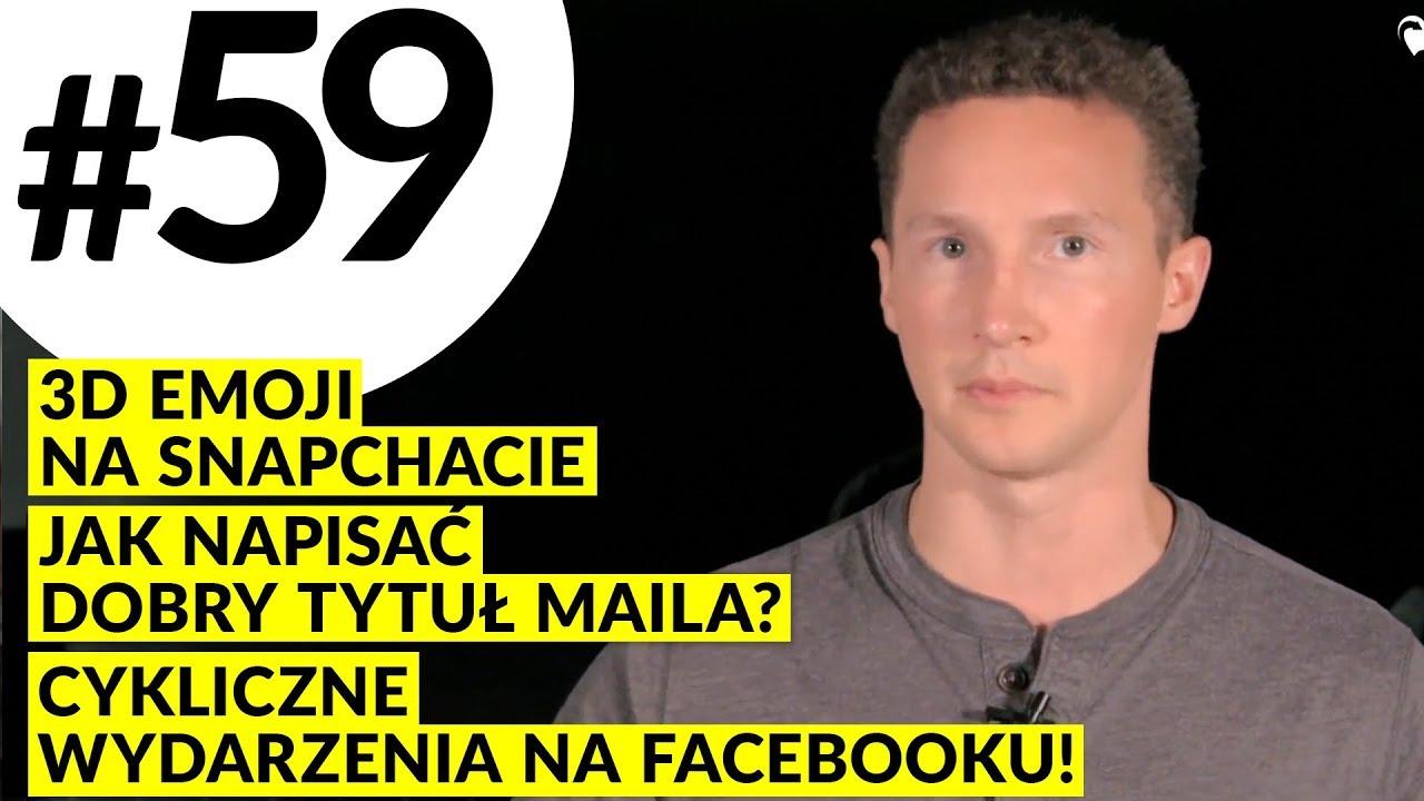 MPT #59 Cykliczne wydarzenia na Facebooku!, 3D Emoji na Snapchacie, Jak napisać dobry tytuł maila?