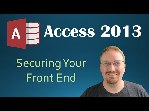 59. Securing Your Front End (Programming In Microsoft Access 2013) 🎓