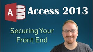 59. Securing Your Front End (Programming In Access 2013)