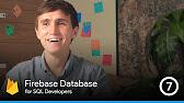 The Firebase Database For SQL Developers