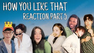 Idols/Celebrities Reactions to BLACKPINK - How You Like That Part 5