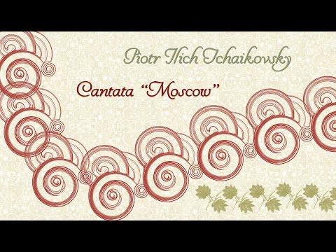 "Cantata ""Moscow"" de Tchaikovsky"