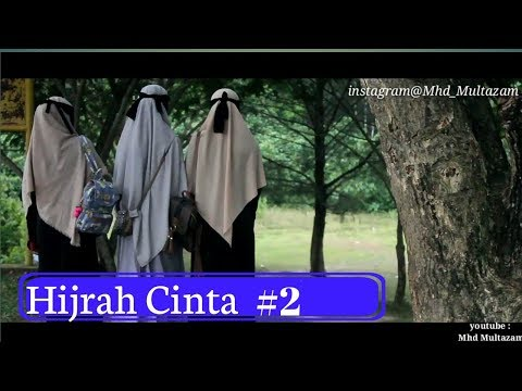 FILM PENDEK HIJRAH CINTA [ WANITA BERCADAR ] PART 2
