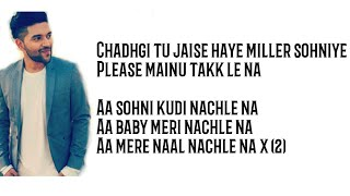 Guru Randhawa : Nachle Na - Lyrics | DIL JUUNGLEE | Neeti M | Taapsee P Saqib Saleem Jackky Bhagnani