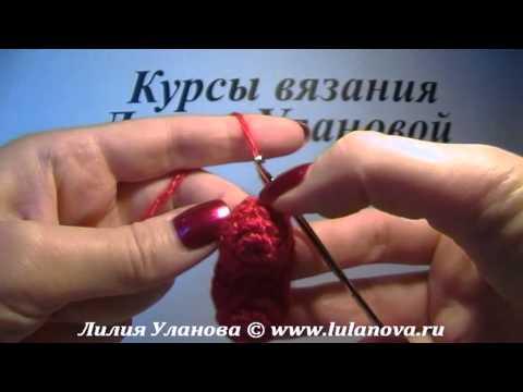уроки вязания лилии улановой видео на Lifevideosru