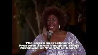 Sarah Vaughan Sings Gershwin at The White House
