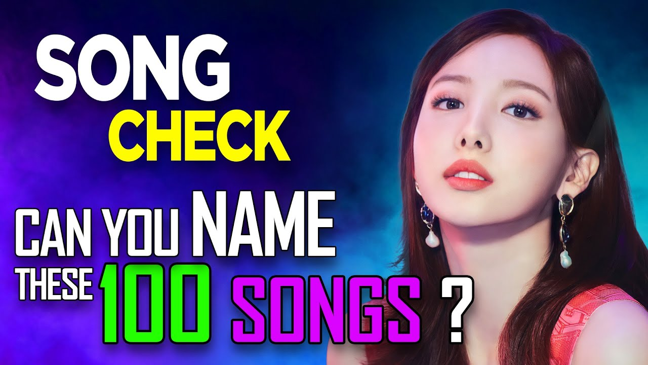 [KPOP GAME] CAN YOU NAME THESE 100 KPOP SONGS ?