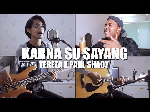 KARNA SU SAYANG - NEAR Ft. DIAN SOROWEA (Tereza Feat. Paul Shady Rearranged Cover)