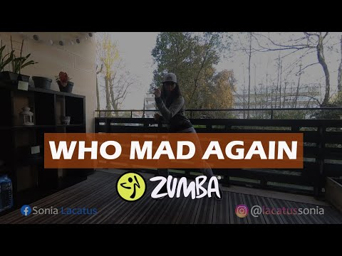 WHO MAD AGAIN - Jahyanai Ft. Bamby | Zumba Fitness®️ Choreo By Sonia Lacatus