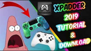 XPADDER TUTORIAL 2019 & DOWNLOAD| USE ANY CONTROLLER ON A PC|WINDOWS 8/8.1/10|MAC