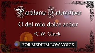 O del mio dolce ardor FOR MEDIUM LOW VOICE - C. W. Gluck - Key: D Minor