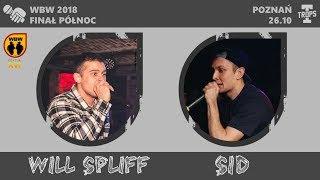 WILL SPLIFF vs SID  WBW 2018  Finał Północ (B) Freestyle Battle