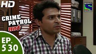 Crime Patrol - क्राइम पेट्रोल सतर्क -  Durghatna - Episode 530 - 12th July, 2015