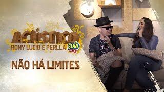 Rony Lucio, Perlla - Não Há Limites (Acústico FM O Dia)