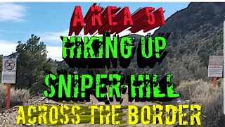 CLIMBING SNIPER HILL @ AREA 51 (CROSSING THE BORDER,BUT FOUND)