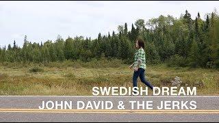 Swedish Dream - John David & the Jerks (Official Video)